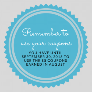 Remember to use your coupons from Bonus Days in August! You have until September 30 to use your coupons.