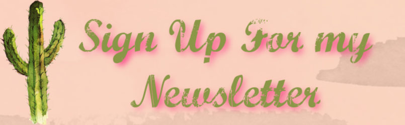 Click Here to Sign Up for my newsletter