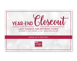 Year-End Closeout Last Chance for Retiring Items December 5, 2018- January 2, 2019 or while supplies last