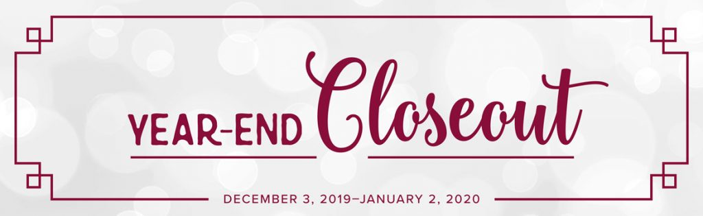 Year End Closeout Dec 3 2019 though Jan 2 2020